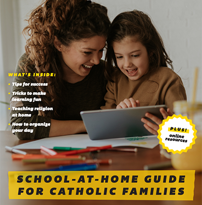SCHOOL-AT-HOME-GUIDE FOR CATHOLIC FAMILIES